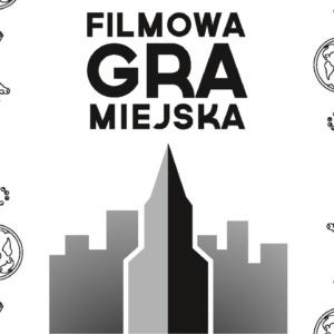 Filmowa Gra Miejska w Radziłowie